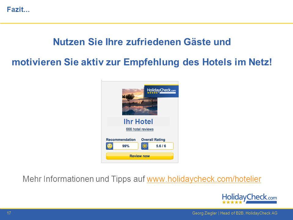 Fazit... Nutzen Sie Ihre zufriedenen Gäste und motivieren Sie aktiv zur Empfehlung des Hotels im Netz!