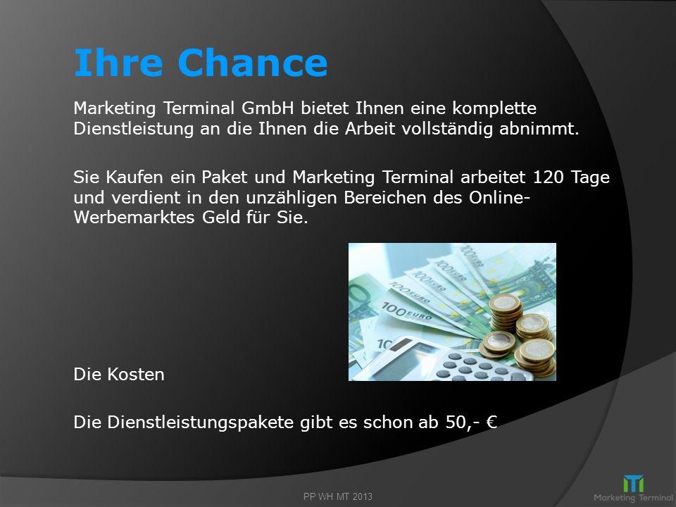 Ihre Chance. Marketing Terminal GmbH bietet Ihnen eine komplette Dienstleistung an die Ihnen die Arbeit vollständig abnimmt.