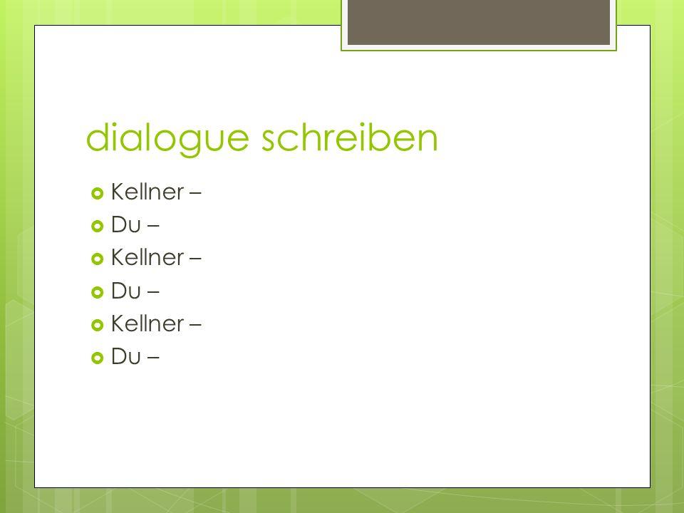 dialogue schreiben Kellner – Du –