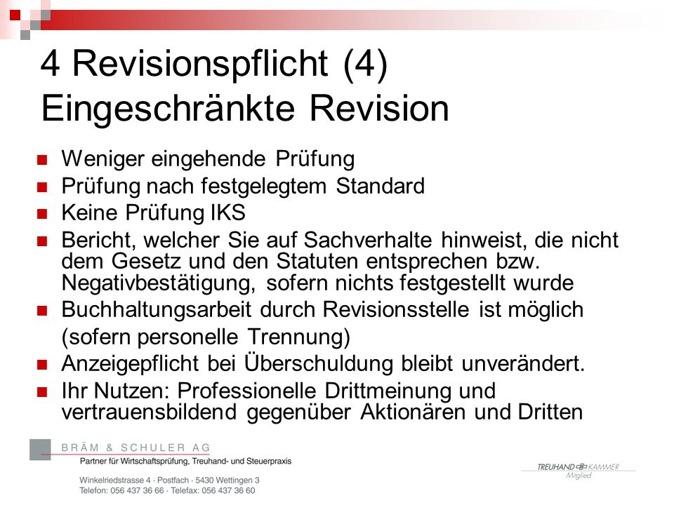 4 Revisionspflicht (4) Eingeschränkte Revision