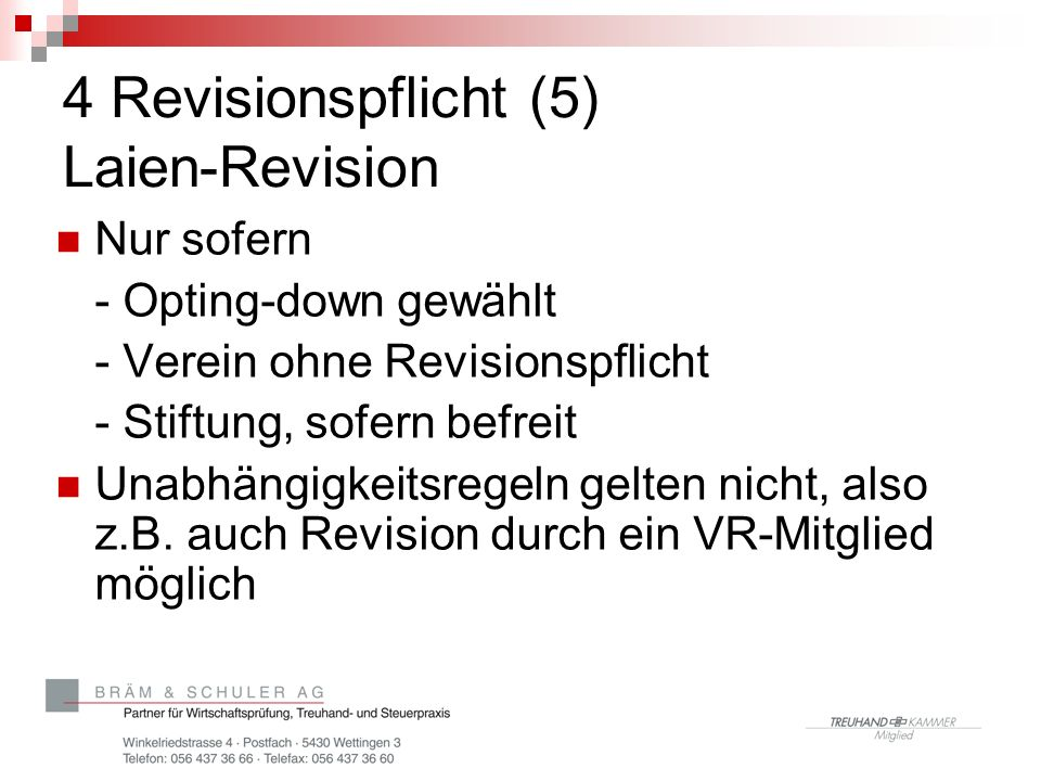 4 Revisionspflicht (5) Laien-Revision