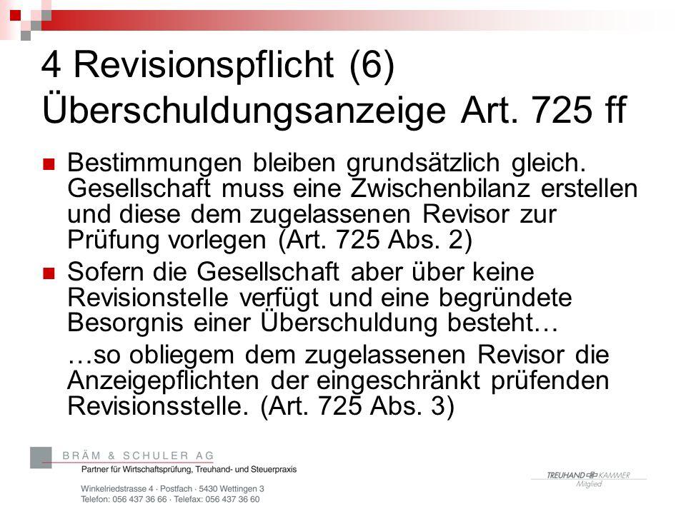 4 Revisionspflicht (6) Überschuldungsanzeige Art. 725 ff
