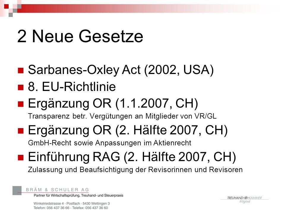 2 Neue Gesetze Sarbanes-Oxley Act (2002, USA) 8. EU-Richtlinie