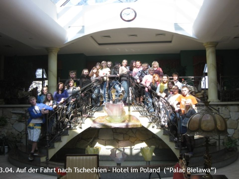 23.04. Auf der Fahrt nach Tschechien – Hotel im Poland ( Palac Bielawa )