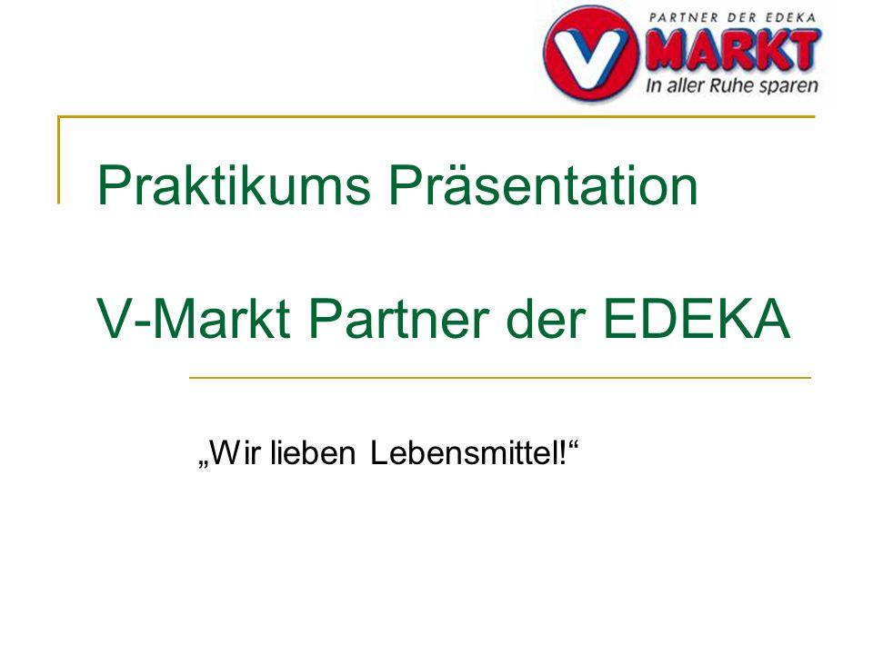 Praktikums Präsentation V-Markt Partner der EDEKA