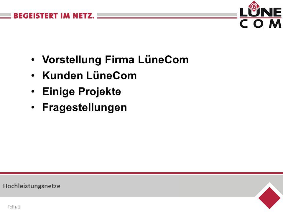 Vorstellung Firma LüneCom Kunden LüneCom Einige Projekte