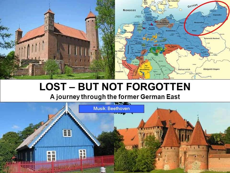 LOST – BUT NOT FORGOTTEN A journey through the former German East