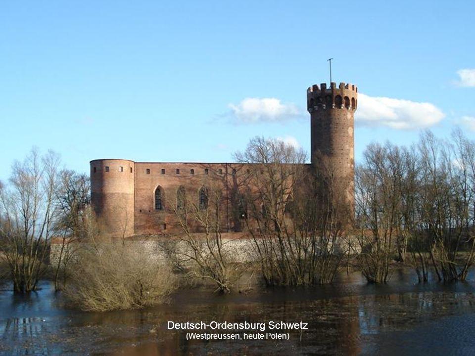 Deutsch-Ordensburg Schwetz (Westpreussen, heute Polen)