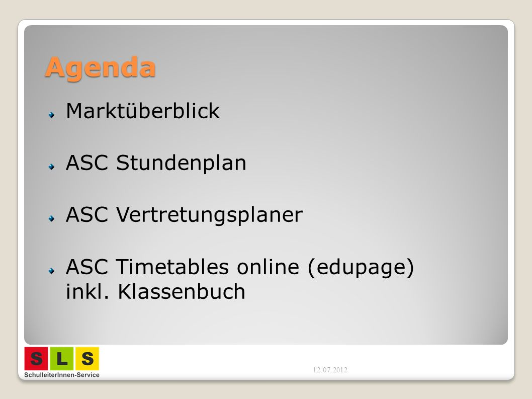 Agenda Marktüberblick ASC Stundenplan ASC Vertretungsplaner