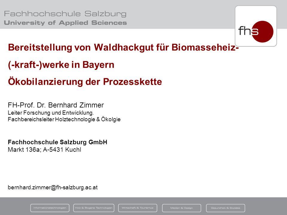 Bereitstellung von Waldhackgut für Biomasseheiz- (-kraft-)werke in Bayern Ökobilanzierung der Prozesskette