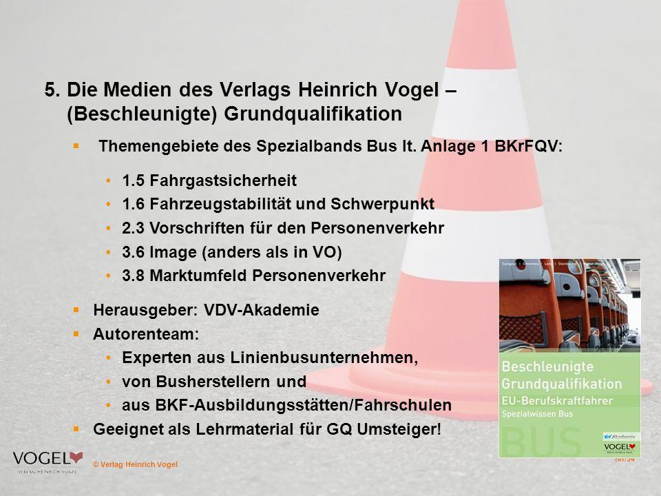 5. Die Medien des Verlags Heinrich Vogel – (Beschleunigte) Grundqualifikation
