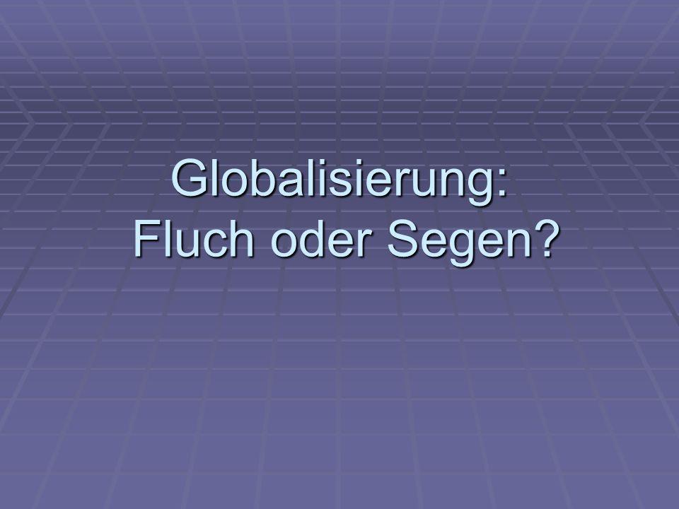 Globalisierung: Fluch oder Segen