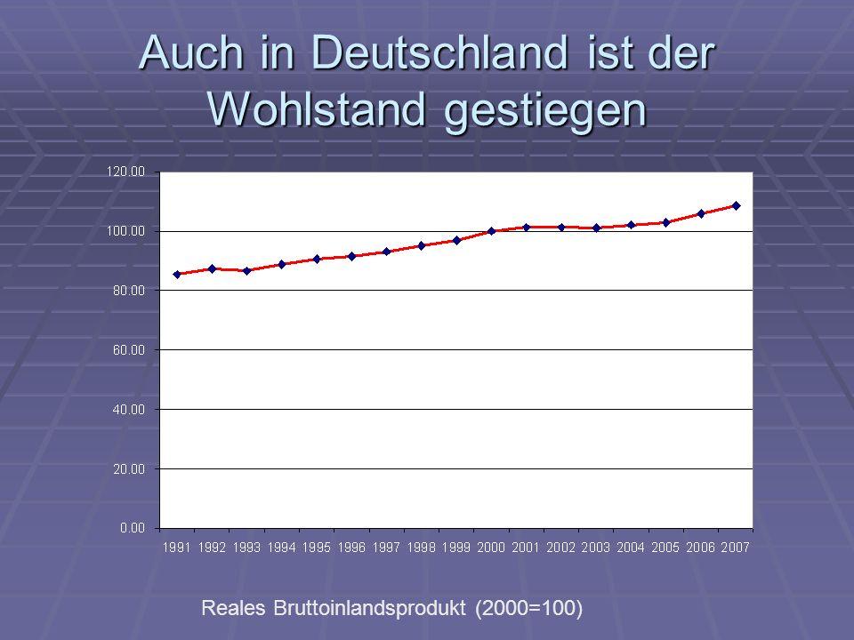 Auch in Deutschland ist der Wohlstand gestiegen