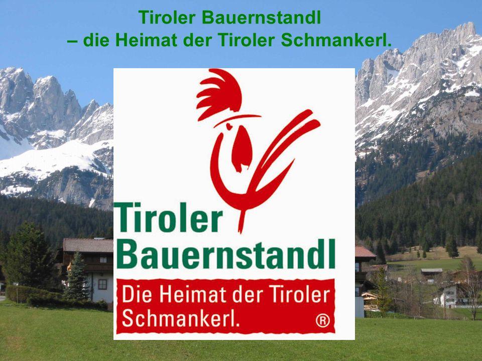 Tiroler Bauernstandl – die Heimat der Tiroler Schmankerl.