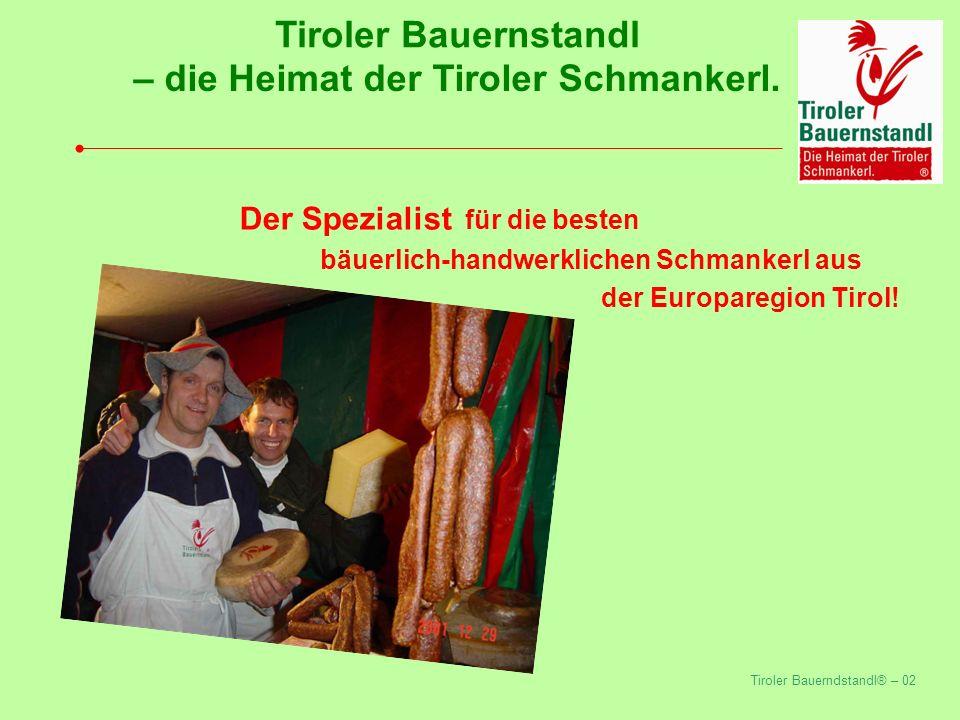 – die Heimat der Tiroler Schmankerl.