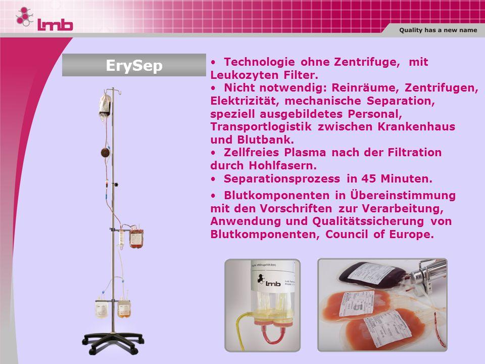 ErySep Technologie ohne Zentrifuge, mit Leukozyten Filter.