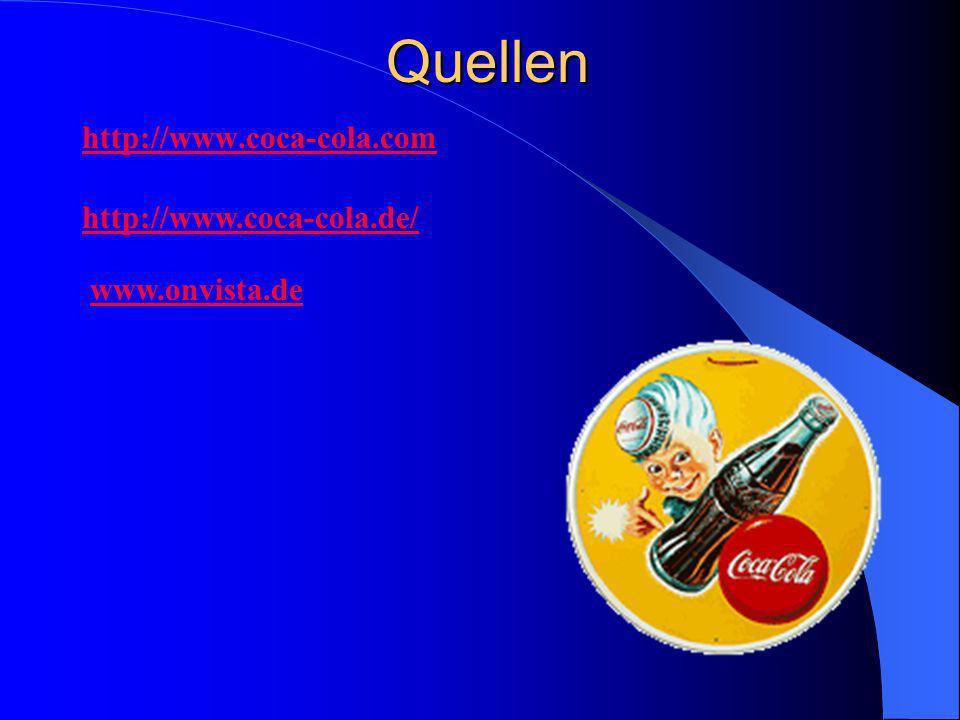 Quellen http://www.coca-cola.com http://www.coca-cola.de/