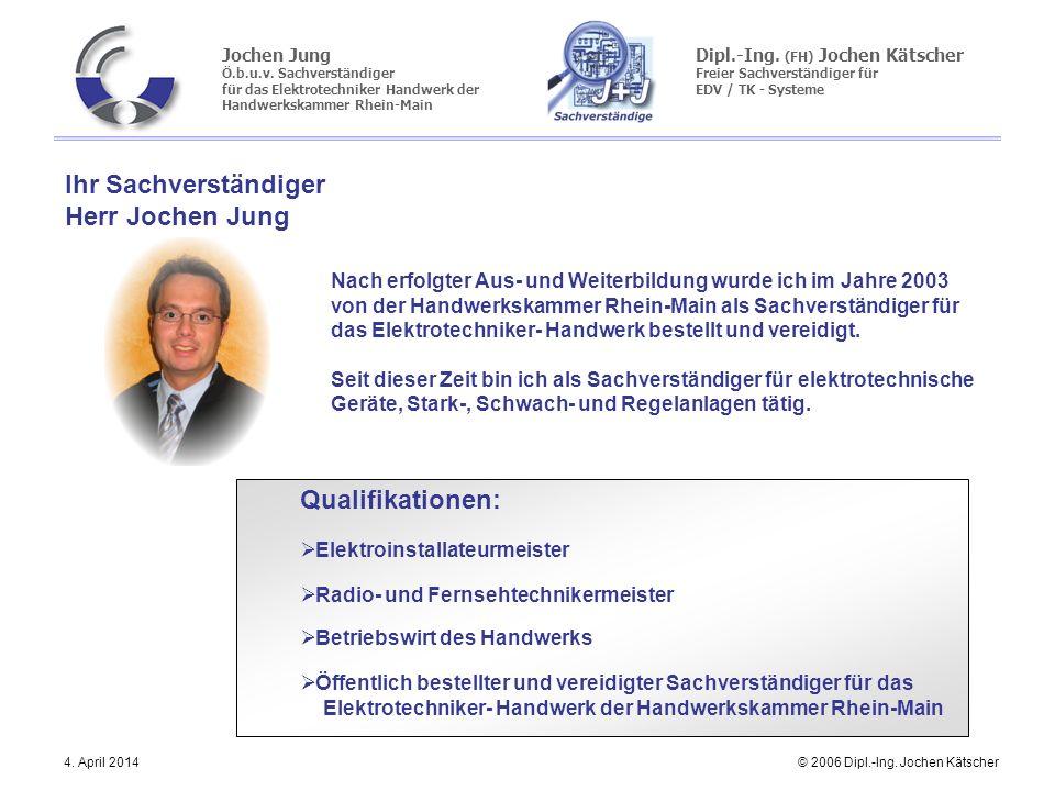 Ihr Sachverständiger Herr Jochen Jung