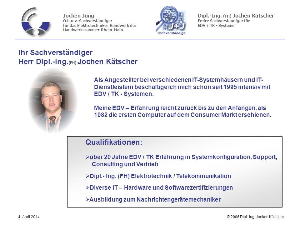 Ihr Sachverständiger Herr Dipl.-Ing.(FH) Jochen Kätscher