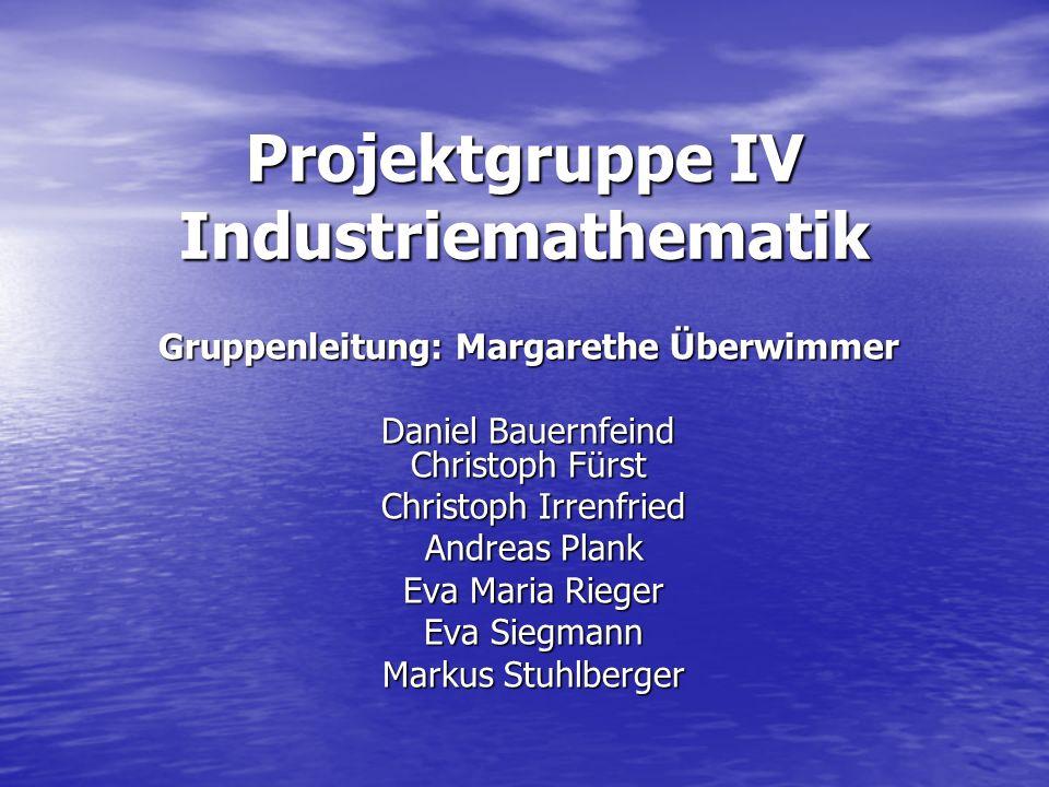 Projektgruppe IV Industriemathematik