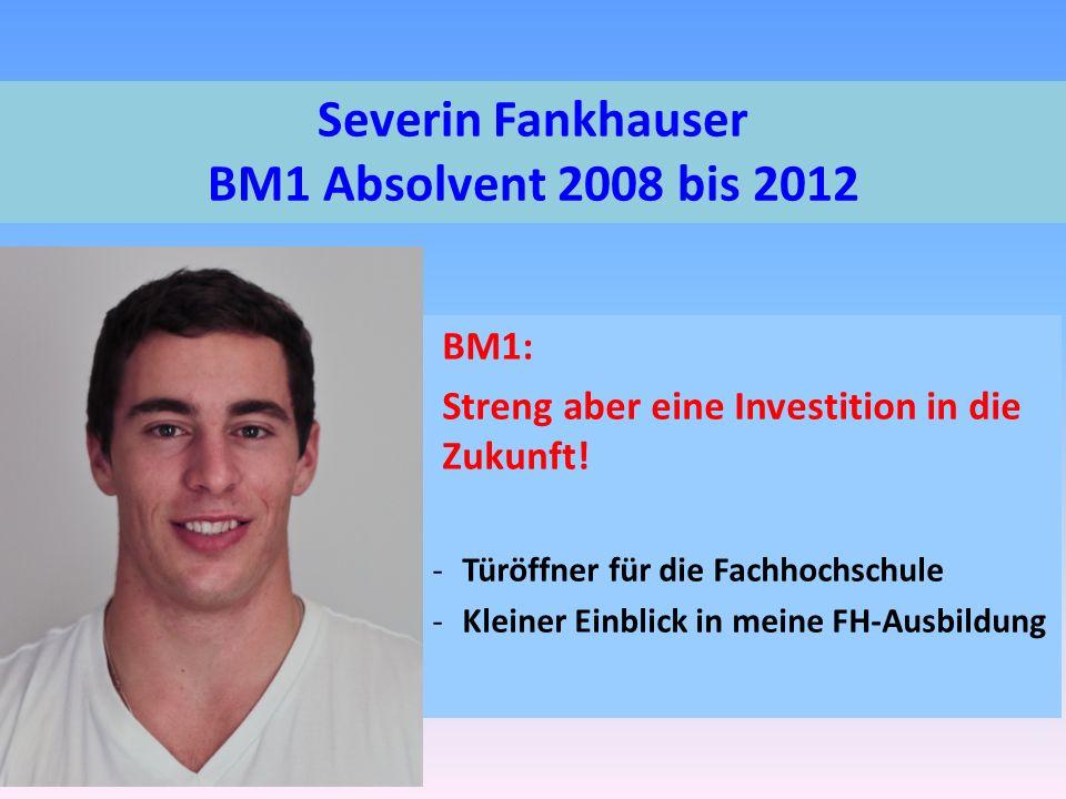 Severin Fankhauser BM1 Absolvent 2008 bis 2012