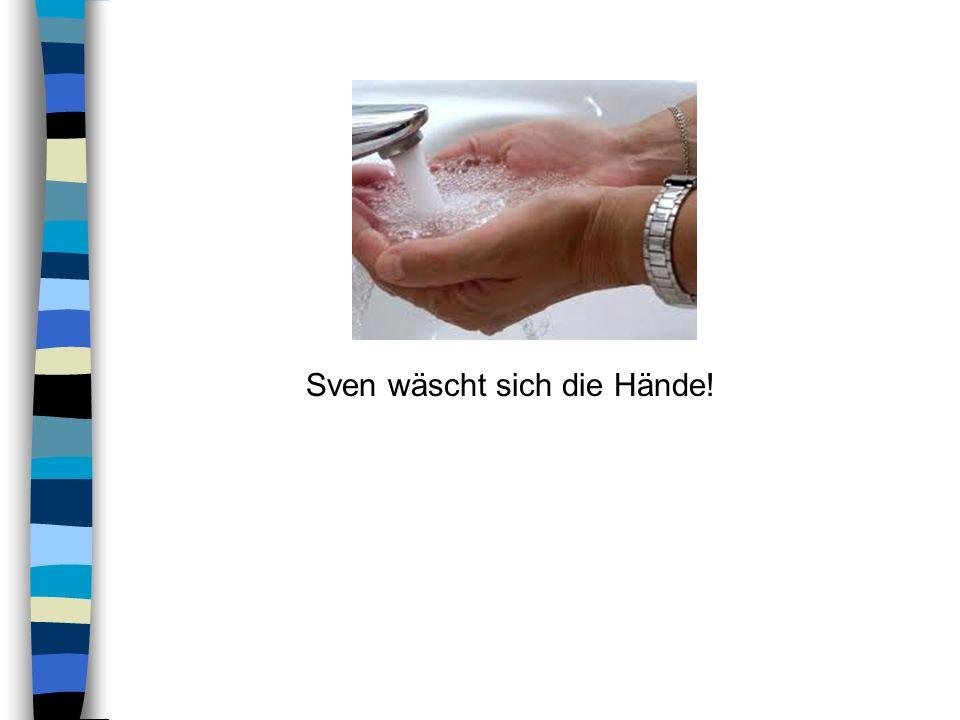 Sven wäscht sich die Hände!