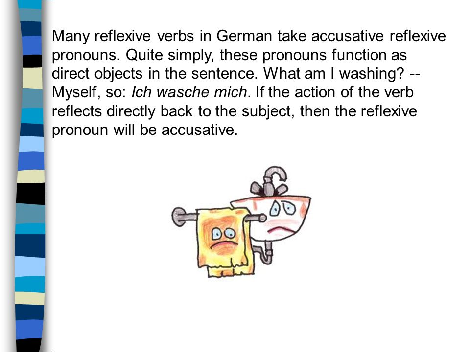 Many reflexive verbs in German take accusative reflexive
