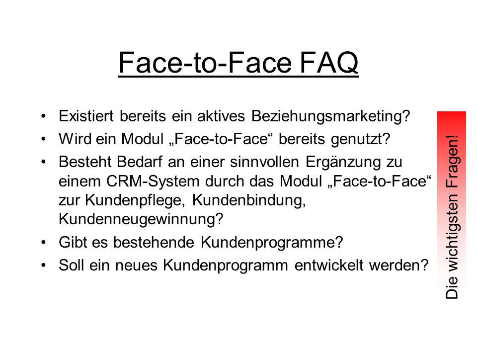 Face-to-Face FAQ Existiert bereits ein aktives Beziehungsmarketing
