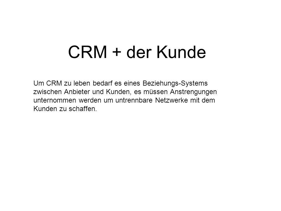 CRM + der Kunde