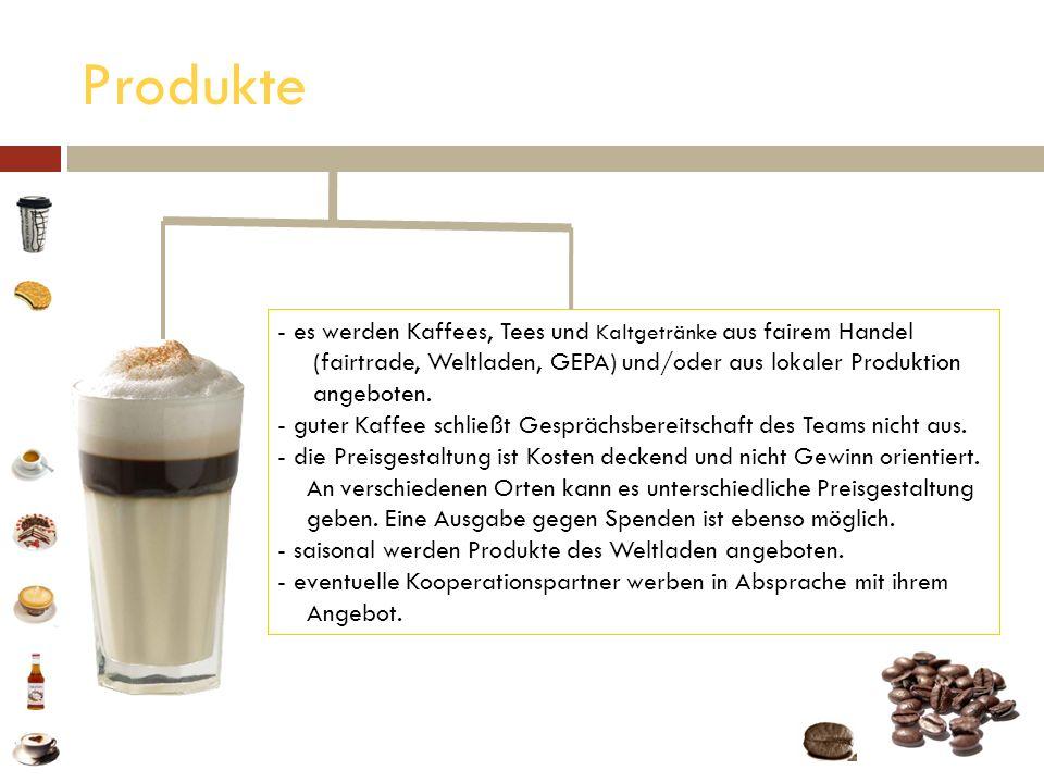 Produkte es werden Kaffees, Tees und Kaltgetränke aus fairem Handel