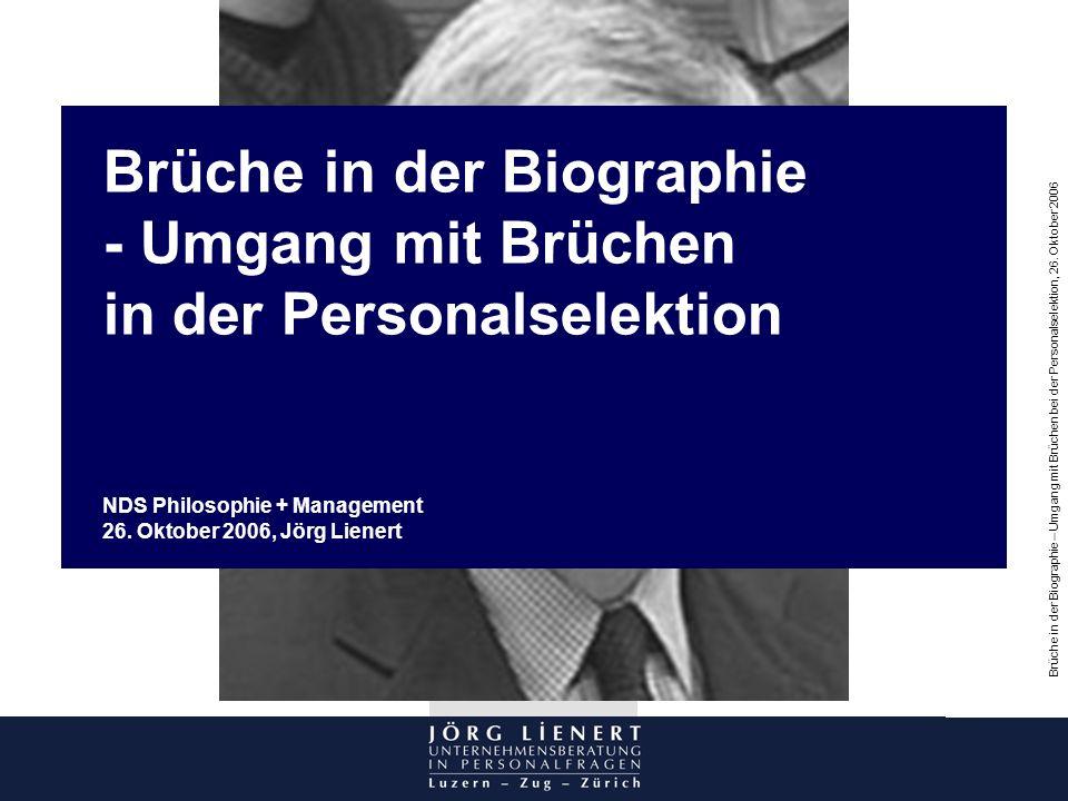 Brüche in der Biographie - Umgang mit Brüchen in der Personalselektion