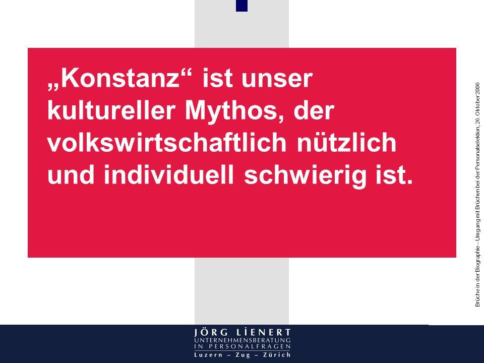 """""""Konstanz ist unser kultureller Mythos, der volkswirtschaftlich nützlich und individuell schwierig ist."""