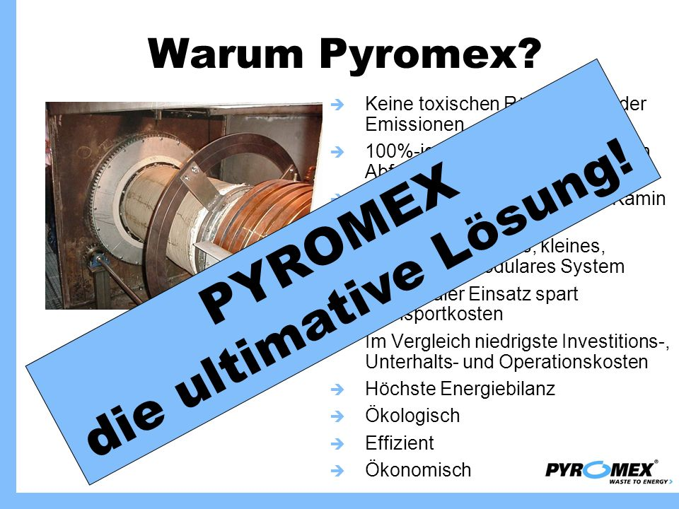 die ultimative Lösung! PYROMEX Warum Pyromex