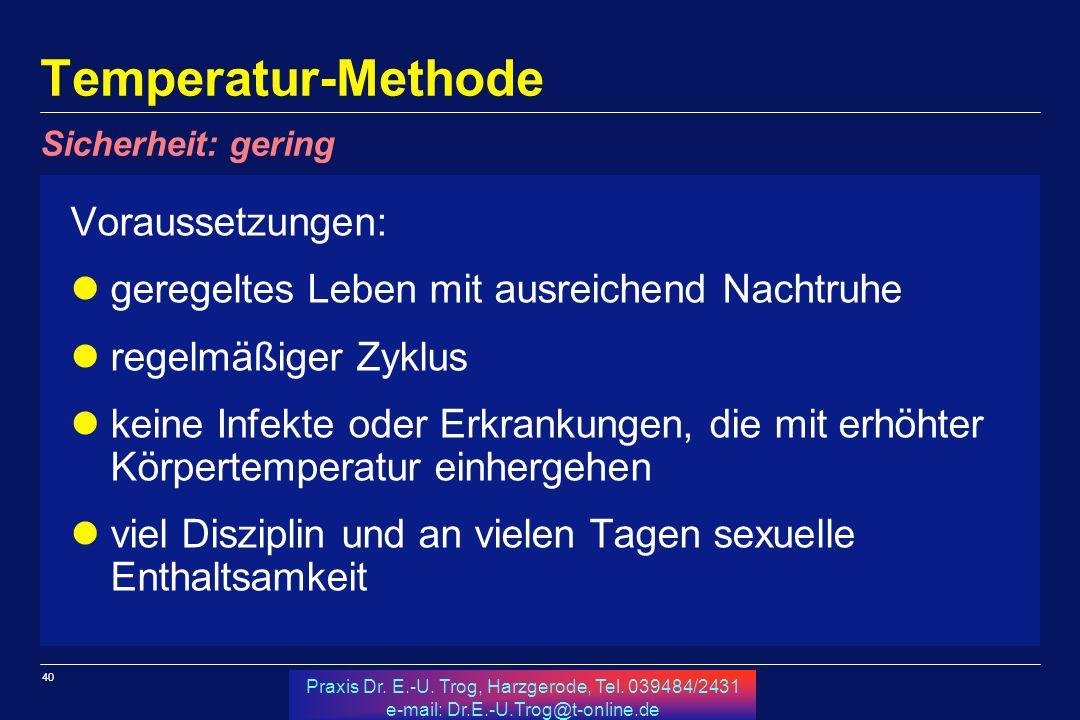 Temperatur-Methode Voraussetzungen: