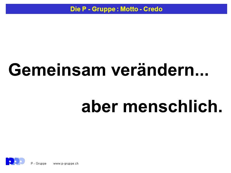 Die P - Gruppe : Motto - Credo