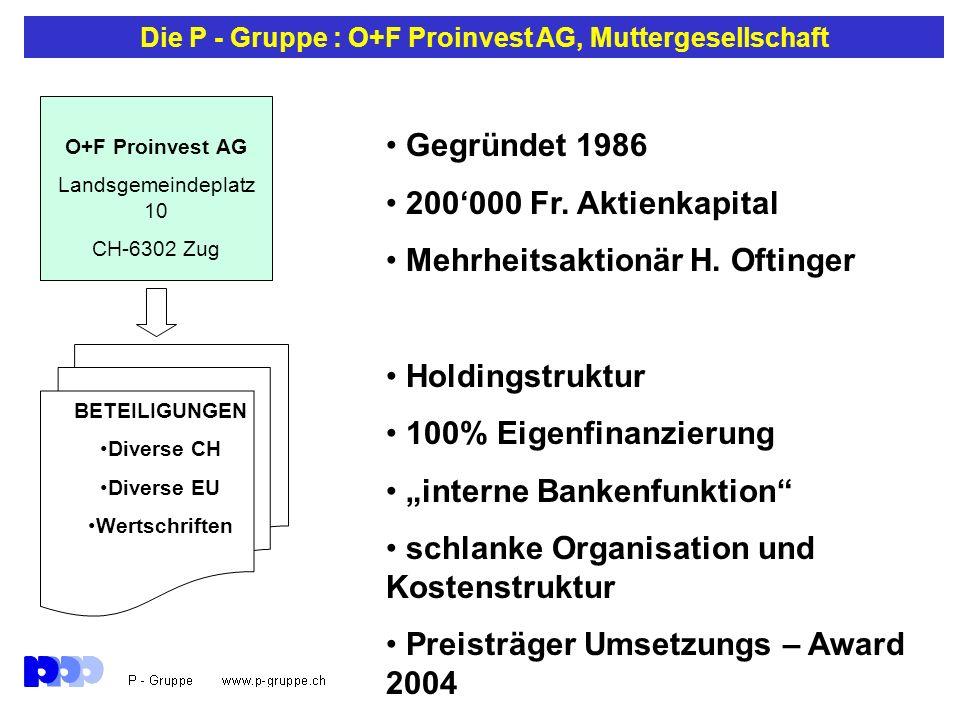 Die P - Gruppe : O+F Proinvest AG, Muttergesellschaft