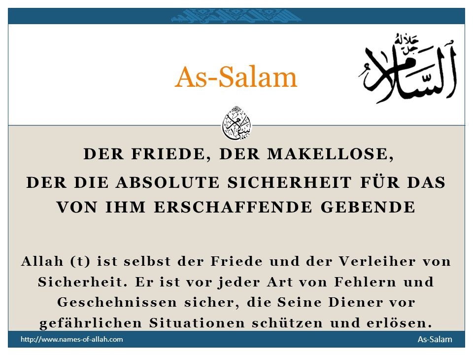 As-Salam DER FRIEDE, DER MAKELLOSE,
