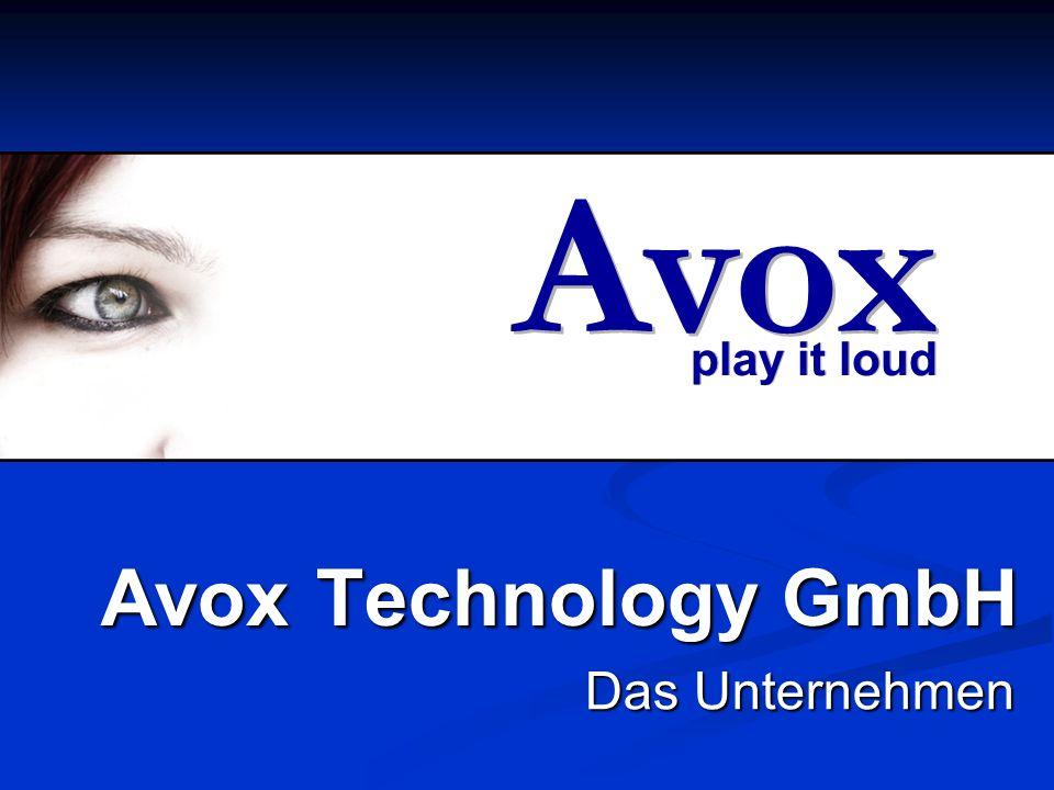 play it loud Avox Avox Technology GmbH Das Unternehmen