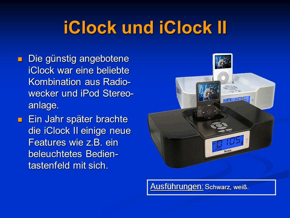 iClock und iClock II Die günstig angebotene iClock war eine beliebte Kombination aus Radio-wecker und iPod Stereo-anlage.