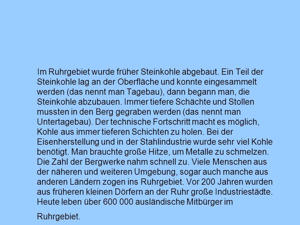 Im Ruhrgebiet wurde früher Steinkohle abgebaut
