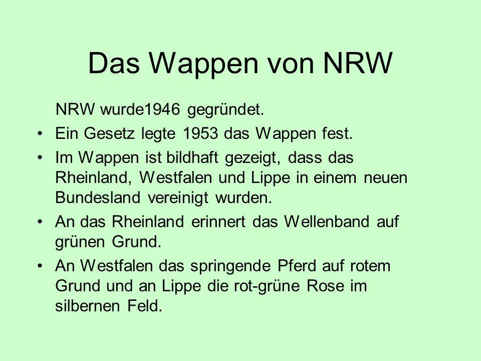 Das Wappen von NRW NRW wurde1946 gegründet.