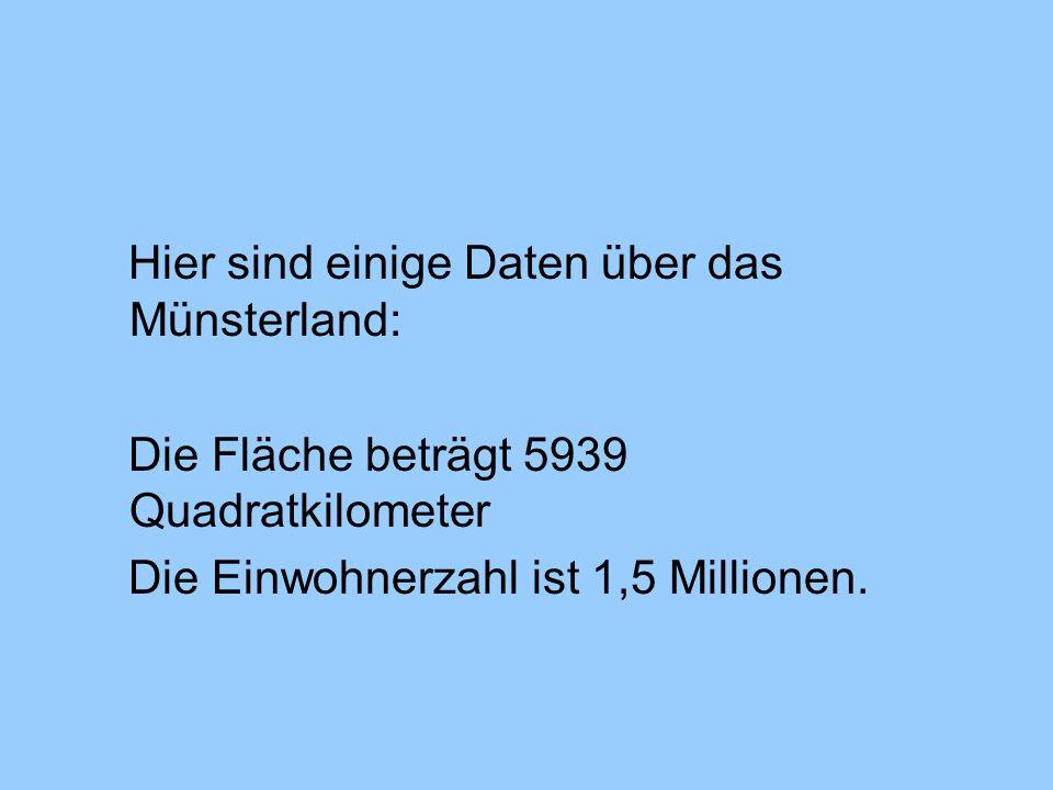Hier sind einige Daten über das Münsterland: