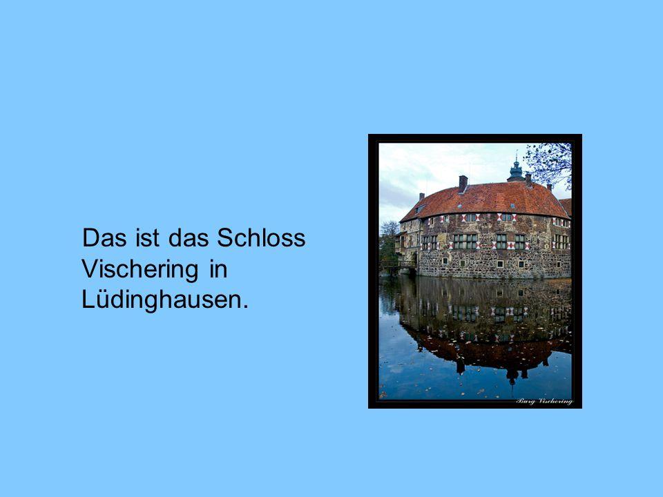 Das ist das Schloss Vischering in Lüdinghausen.