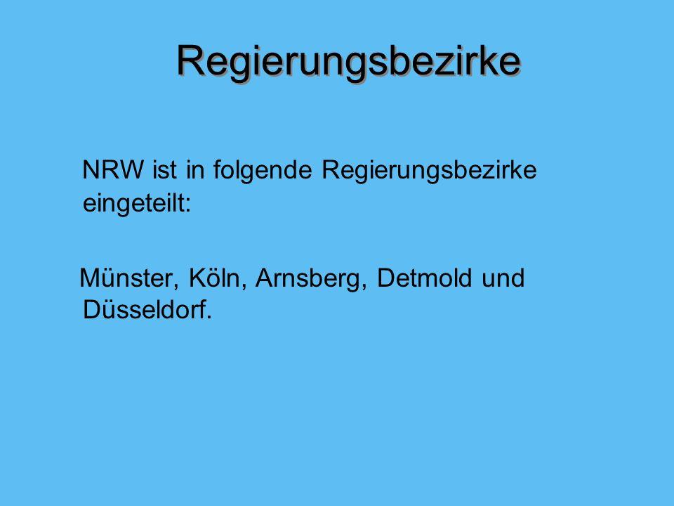 Regierungsbezirke NRW ist in folgende Regierungsbezirke eingeteilt: