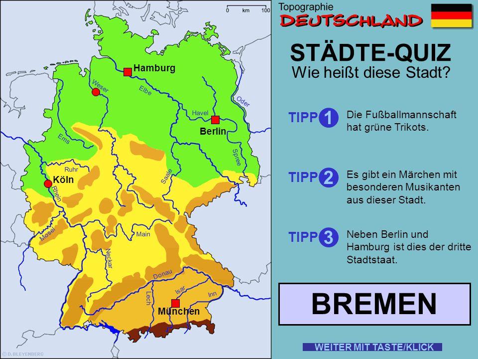 BREMEN STÄDTE-QUIZ 1 2 3 Wie heißt diese Stadt TIPP TIPP TIPP