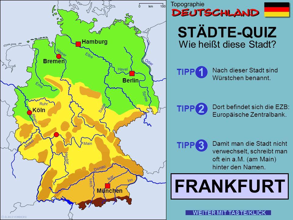 FRANKFURT STÄDTE-QUIZ 1 2 3 Wie heißt diese Stadt TIPP TIPP TIPP