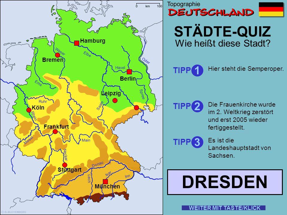 DRESDEN STÄDTE-QUIZ 1 2 3 Wie heißt diese Stadt TIPP TIPP TIPP