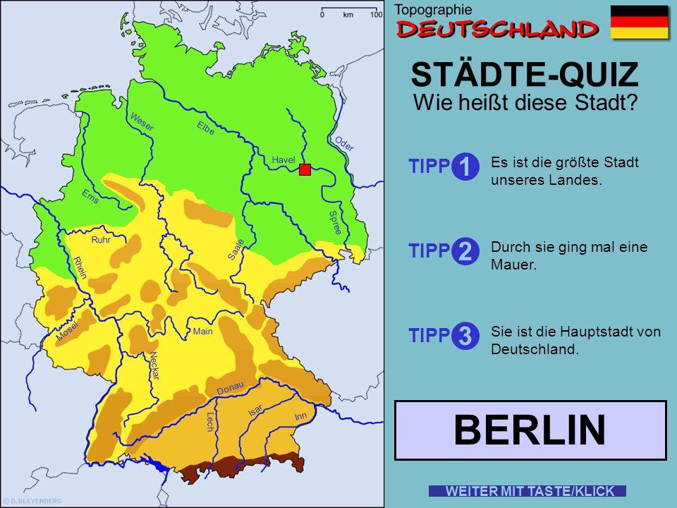 BERLIN STÄDTE-QUIZ 1 2 3 Wie heißt diese Stadt TIPP TIPP TIPP