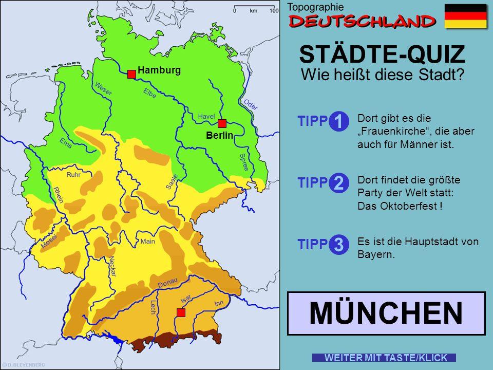 MÜNCHEN STÄDTE-QUIZ 1 2 3 Wie heißt diese Stadt TIPP TIPP TIPP