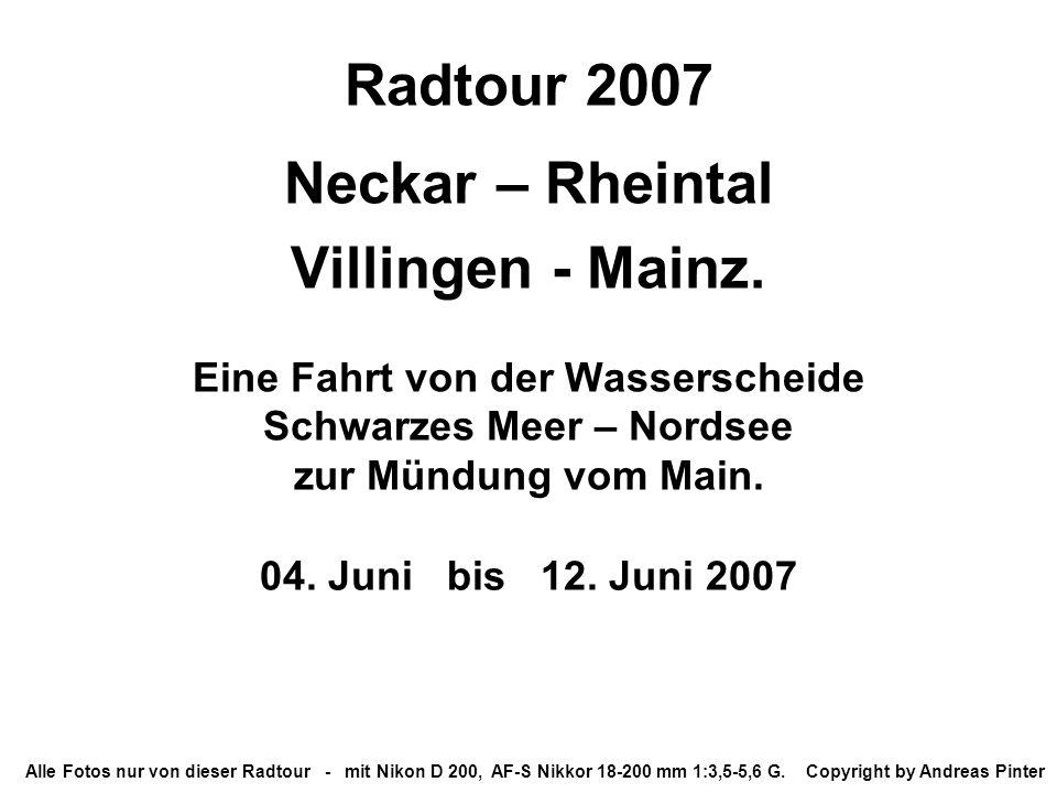 Radtour 2007 Neckar – Rheintal Villingen - Mainz